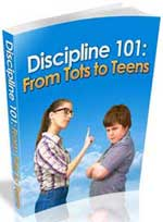 Discipline 101 - From Tots to Teens