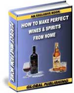 How To Make Perfect Wines & Spirits From Home