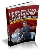 List Building Basics For Newbie Internet Marketers