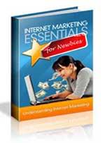 Internet Marketing Essential For Newbies