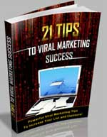 21 Tips To Viral Marketing Success