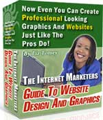The Internet Marketers Guide To Website Design and Graphics