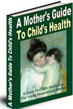 A Mother's Guide To Children's Health