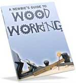 A Newbie's Guide In Wood Working